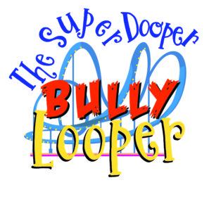 The Super Dooper Bully Looper